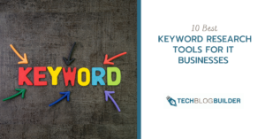 10 Best Keyword Research Tools for IT Businesses